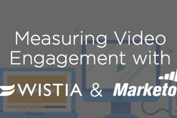 Measuring Video Engagement with Wistia and Marketo